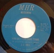 Z.Z. Hill - You Better Take Time