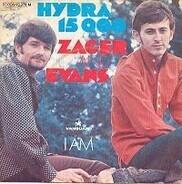 Zager & Evans - Hydra 15.000 / I Am