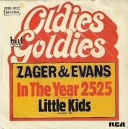 Zager & Evans - In The Year 2525 (Exordium & Terminus) / Little Kids
