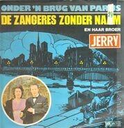 Zangeres Zonder Naam En Haar Broer Jerry Bey - Onder 'N Brug Van Parijs