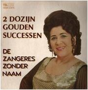 Zangeres Zonder Naam - 2 Dozijn Gouden Successen