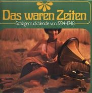 Zarah Leander, Ilse Werner... - Das Waren Zeiten Schlagerrückblende von 1934-1948