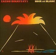 Zazou / Bikaye / Cy 1, Zazou, Bikaye and CY1 - Noir Et Blanc