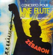 Zébaron - Concerto Pour Une Flûte
