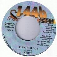 Zebra / Black Rat - Plug Him Out / Ole Crosses