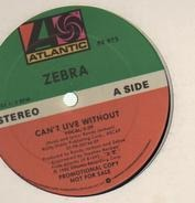 Zebra - Can't Live Without