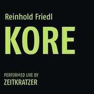 Zeitkratzer, Reinhold Friedl - Kore