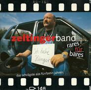 Zeltinger Band - Rares Für Bares - Das Schrägste Aus Fünfzehn Jahren