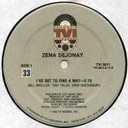Zena Dejonay - I've Got To Find A Way