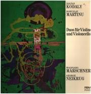 Zoltan Kodaly - Bohuslav Martinu - Duos für Violine und Violoncello