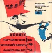 Zoltán Kodály - The Budapest Philharmonic Orchestra Conducted By János Ferencsik - Háry János Suite · Marosszék Dances · Galánta Dances