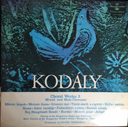 Kodály - Choral Works 3 (Mixed and Male Choruses)