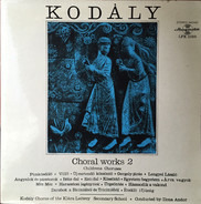 Kodály - Choral Works 2 - Children's Choruses