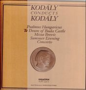 Zoltán Kodály - Psalmus Hungaricus / Te Deum Of Buda Castle / Missa Brevis / Summer Evening / Concerto