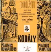 Zoltán Kodály, Antal Dorati, Hungarian State Orchestra - Op. 13, Psalmus Hungaricus, Peacock Variations