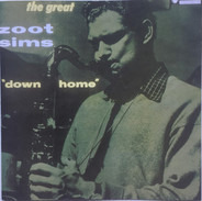 Zoot Sims - Down Home - The Great Zoot Sims