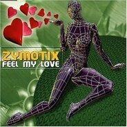 Zymotix - Feel My Love