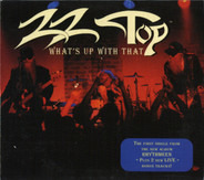 ZZ Top - What's Up With That