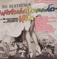 Rudi Schuricke, Friedel Hensch & Die Cyprys, a.o. - Die Deutschen Wirtschaftswunder-Hits