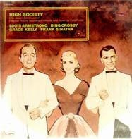Louis Armstrong, Bing Crosby, Grace Kelly etc. - High Society (Die Oberen Zehntausend) (Motion Picture Soundtrack)