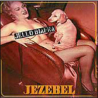 Jello Biafra - Jezebel/Speed Demon