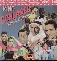 Freddy Quinn, Peter Alexander Und Margrit Imlau... - Kino-Schlager - Schöne Stunden, Die schönsten deutschen Filmschlager 1959-1960