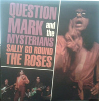 ? & The Mysterians - Sally Go Round The Roses