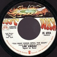 100 Proof Aged In Soul - Too Many Cooks (Spoil The Soup) / Not Enough Love To Satisfy