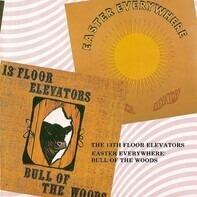 13th Floor Elevators - Easter Everywhere / Bull Of The Woods