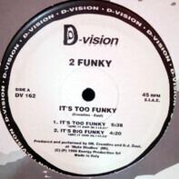 2 Funky - It's Too Funky