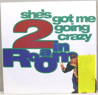 2 In A Room - She's Got Me Going Crazy