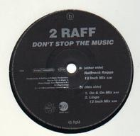 2 Raff - Don't Stop The Music