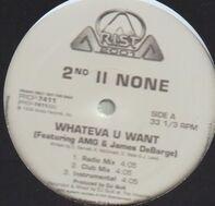 2nd II None - Whateva U Want / Pawdy