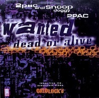 2Pac, Snoop Dogg - Wanted Dead Or Alive