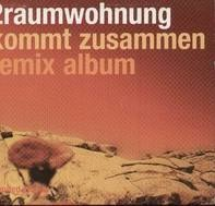 2raumwohnung - Kommt Zusammen - Remix Album