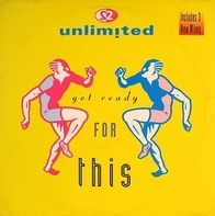 2 Unlimited - Get Ready For This (2 Mixes) / Pacific Walk