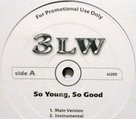 3LW - So Young, So Good