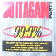 99.9% - Do It Again (Part One)