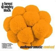 A Forest Mighty Black - Mellowdramatic (Remixed)