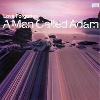 A Man Called Adam - LOVE FORGOTTEN