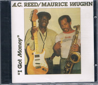 A.C. Reed / Maurice John Vaughn - I Got Money