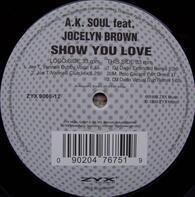 A.K. Soul - Show You Love