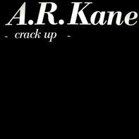 A.R. Kane - Crack Up