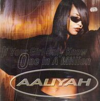 Aaliyah - If Your Girl Only Knew / One In A Million