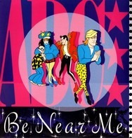 Abc - Be Near Me