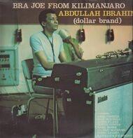 Abdullah Ibrahim / Dollar Brand - Bra Joe From Kilimanjaro