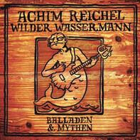 Achim Reichel - Wilder Wassermann - Balladen & Mythen