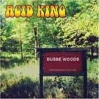 Acid King - Busse Woods