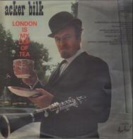 Acker Bilk - London Is My Cup Of Tea