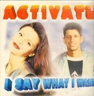 Activate - I Say What I Want